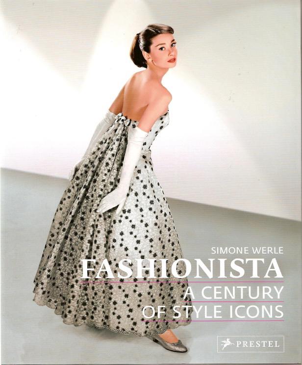 Fashionista - A Century of Style Icons de Simone Werle